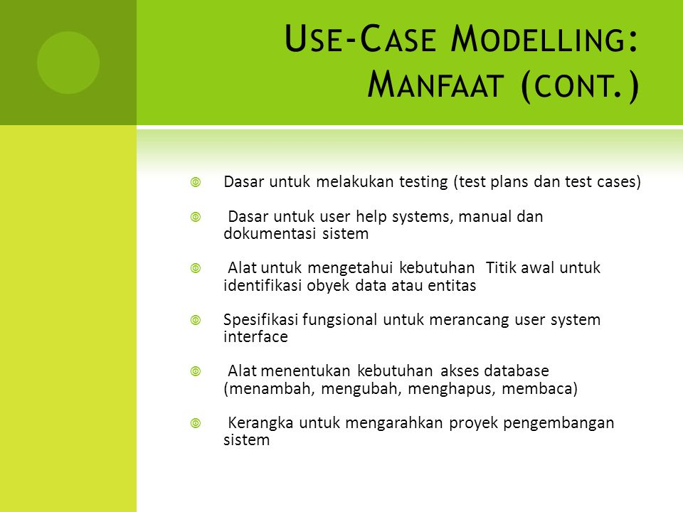 Use-Case Modelling: Manfaat (cont.)