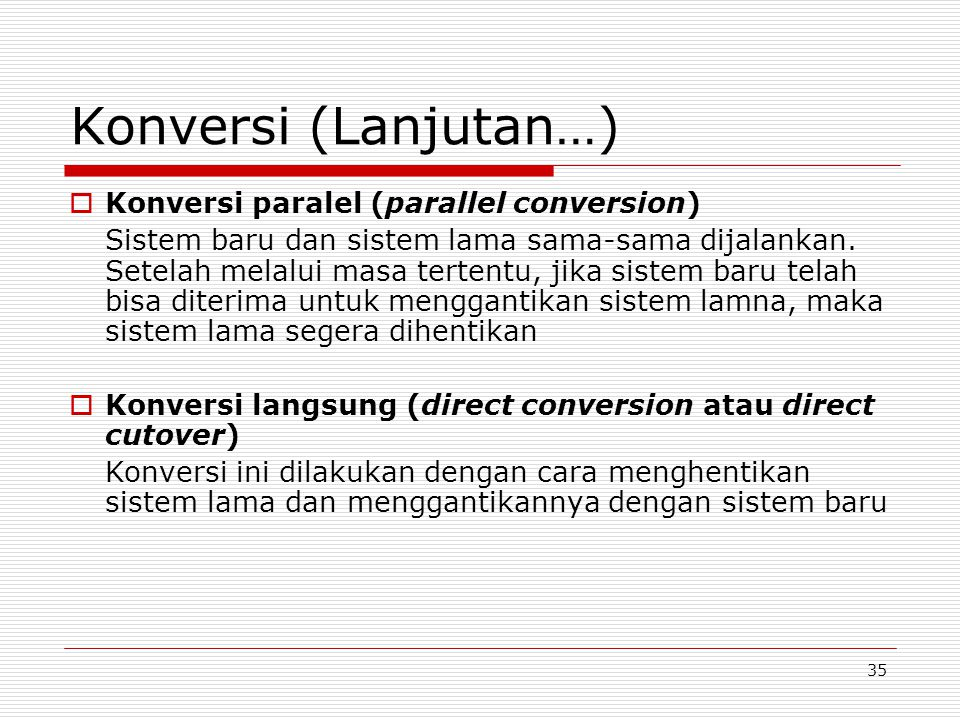 Konversi (Lanjutan…) Konversi paralel (parallel conversion)