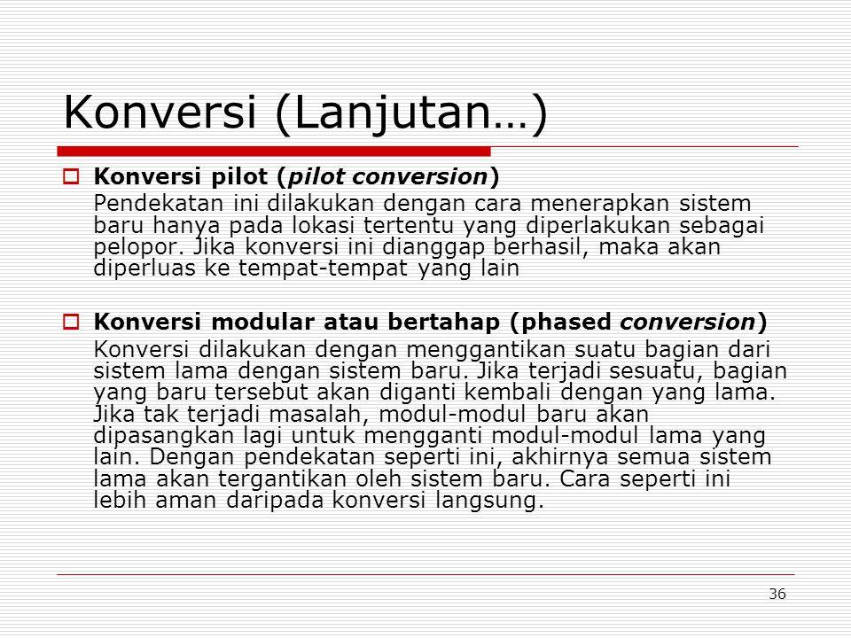 Konversi (Lanjutan…) Konversi pilot (pilot conversion)