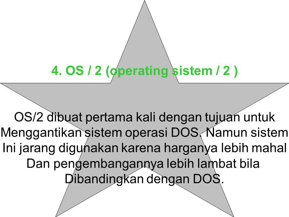 4. OS / 2 (operating sistem / 2 )
