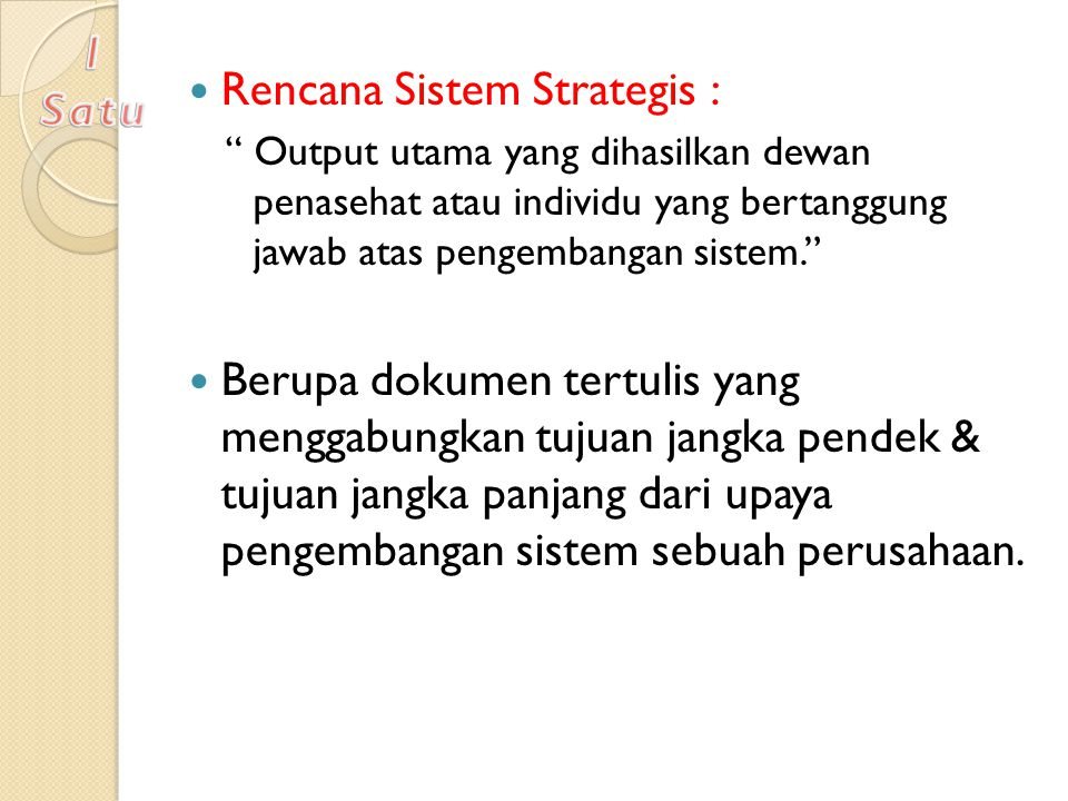 Rencana Sistem Strategis :