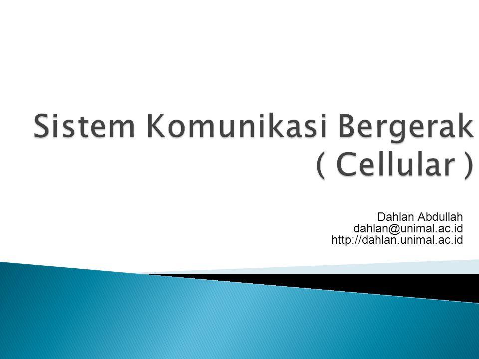 Sistem Komunikasi Bergerak ( Cellular )