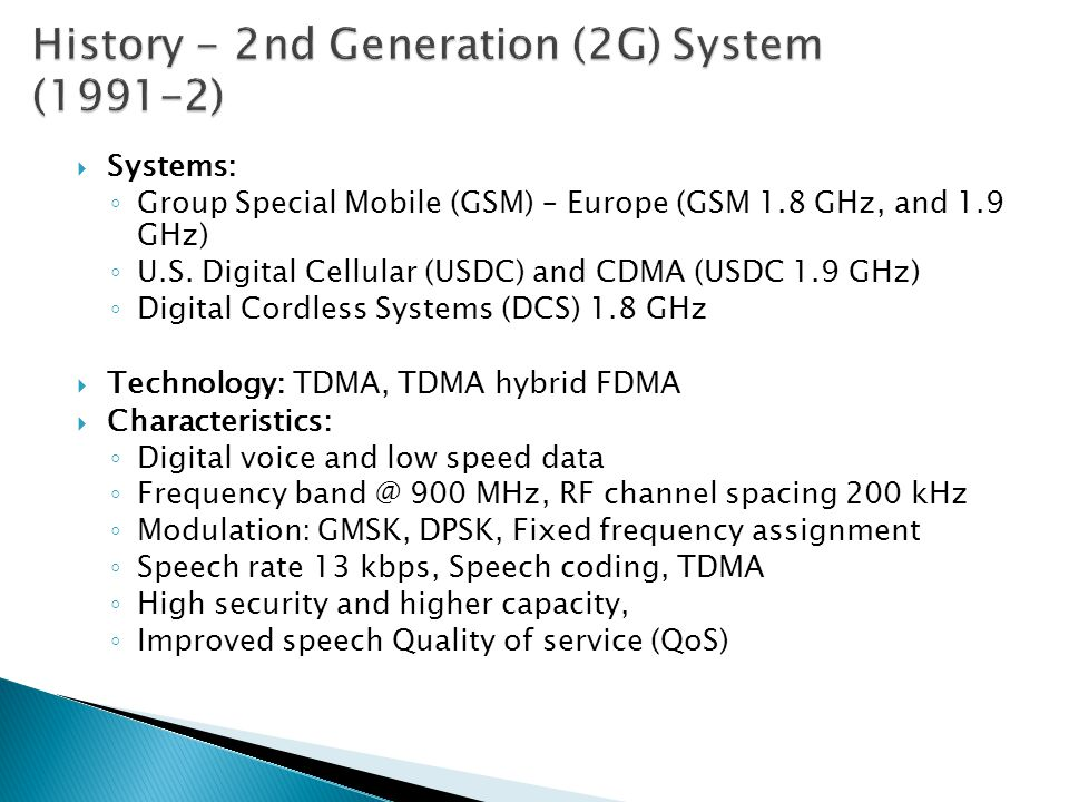 History - 2nd Generation (2G) System (1991-2)