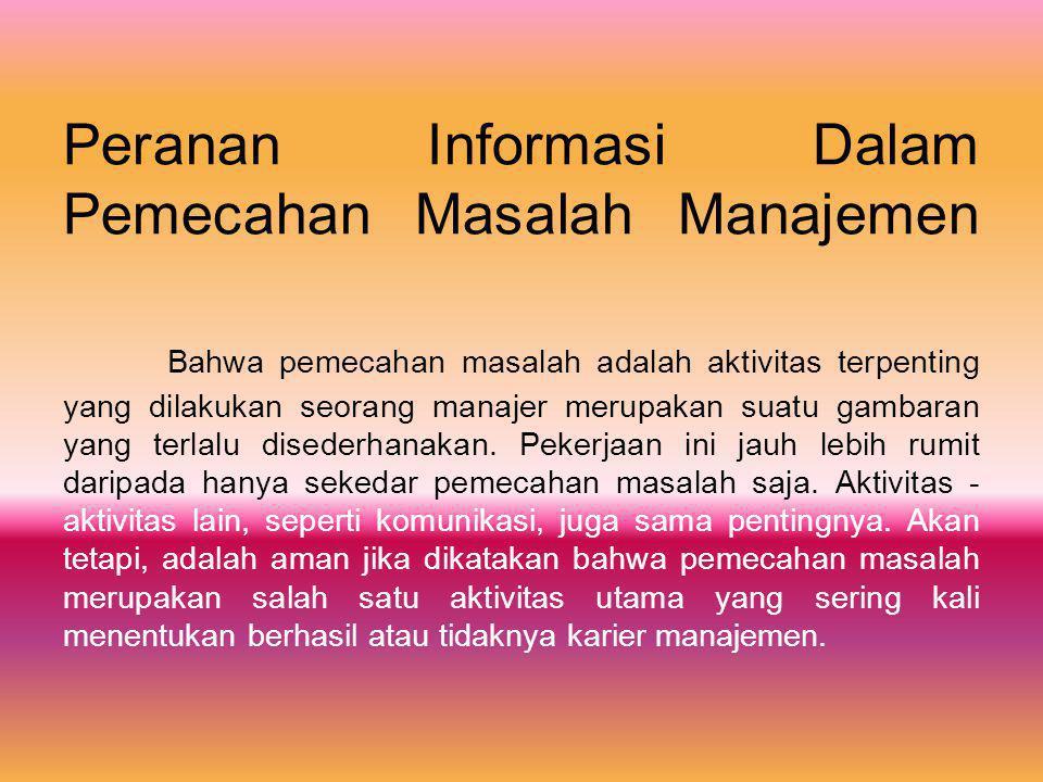 Peranan Informasi Dalam Pemecahan Masalah Manajemen