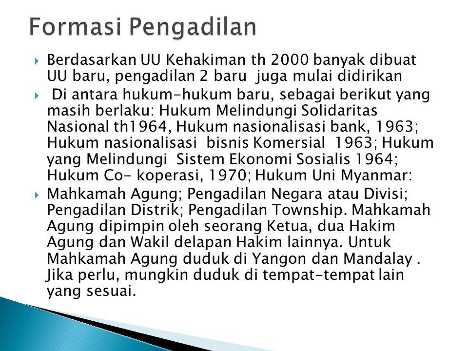 Formasi Pengadilan Berdasarkan UU Kehakiman th 2000 banyak dibuat UU baru, pengadilan 2 baru juga mulai didirikan.