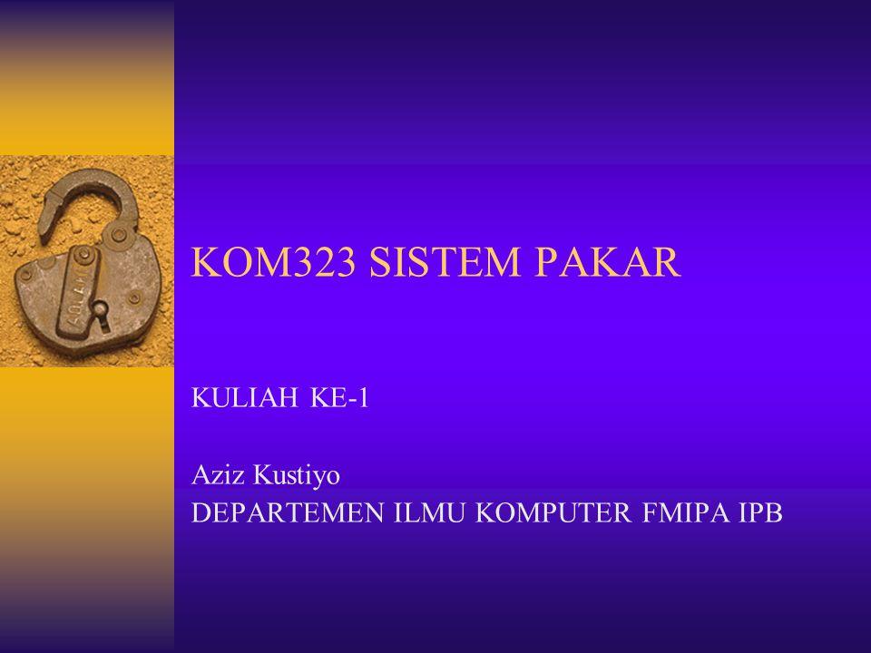 KULIAH KE-1 Aziz Kustiyo DEPARTEMEN ILMU KOMPUTER FMIPA IPB