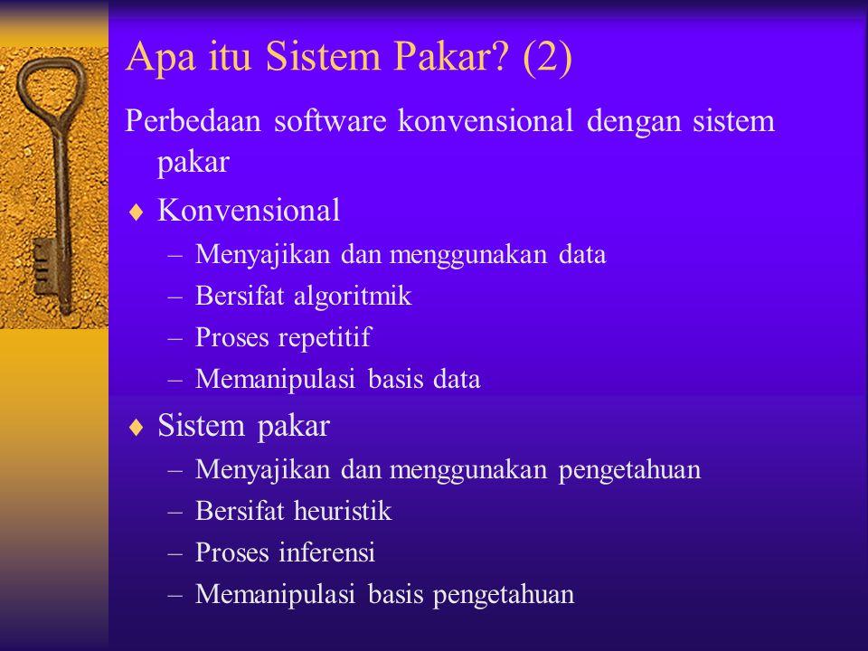 Apa itu Sistem Pakar (2) Perbedaan software konvensional dengan sistem pakar. Konvensional. Menyajikan dan menggunakan data.