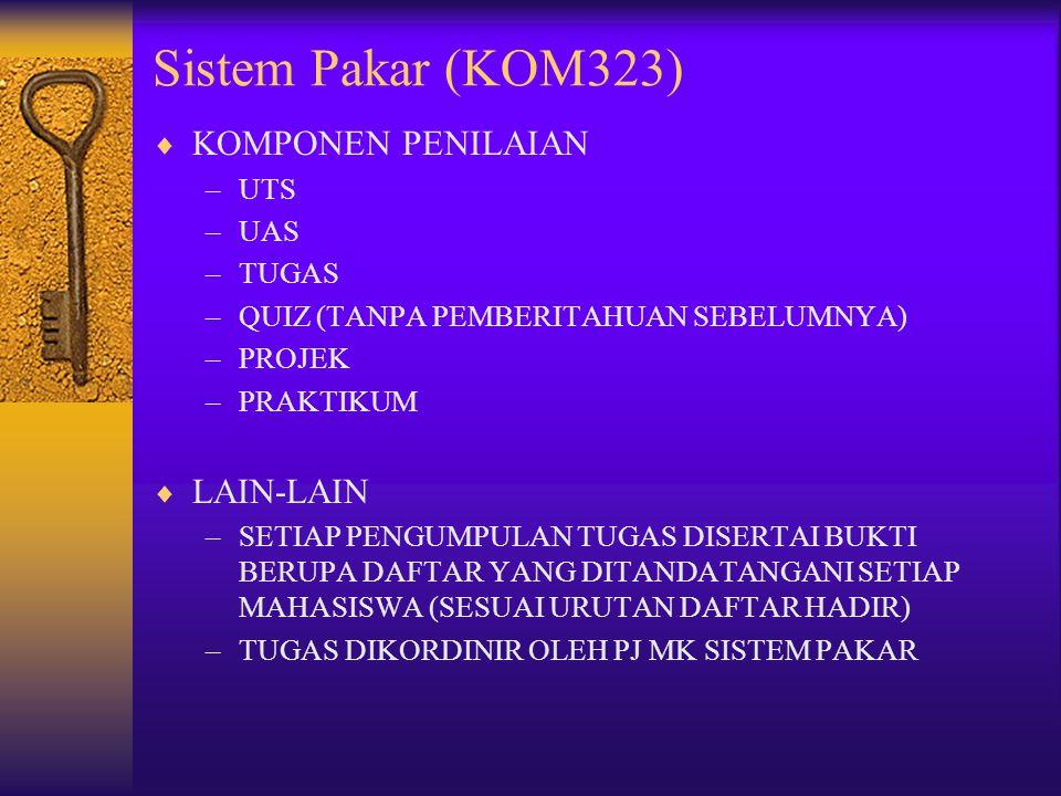 Sistem Pakar (KOM323) KOMPONEN PENILAIAN LAIN-LAIN UTS UAS TUGAS