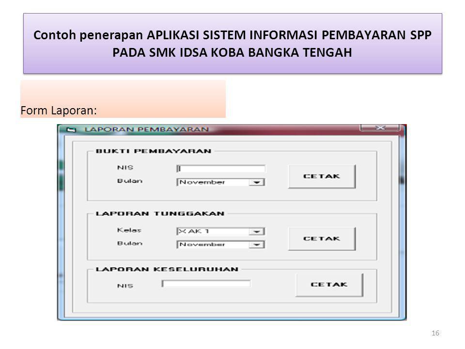 Contoh penerapan APLIKASI SISTEM INFORMASI PEMBAYARAN SPP PADA SMK IDSA KOBA BANGKA TENGAH