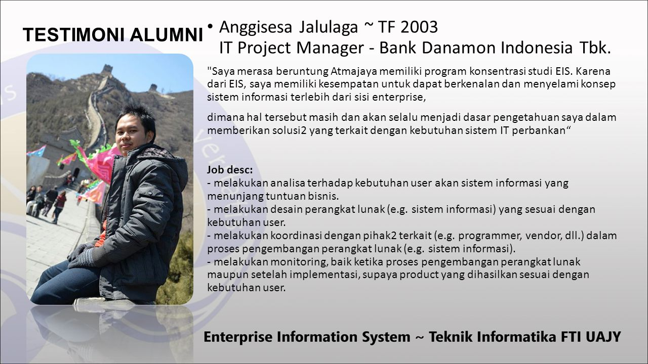 TESTIMONI ALUMNI Anggisesa Jalulaga ~ TF 2003 IT Project Manager - Bank Danamon Indonesia Tbk.