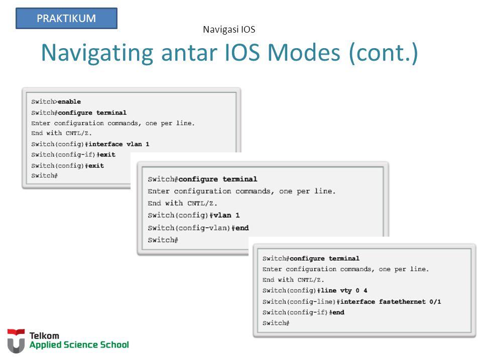 Navigasi IOS Navigating antar IOS Modes (cont.)
