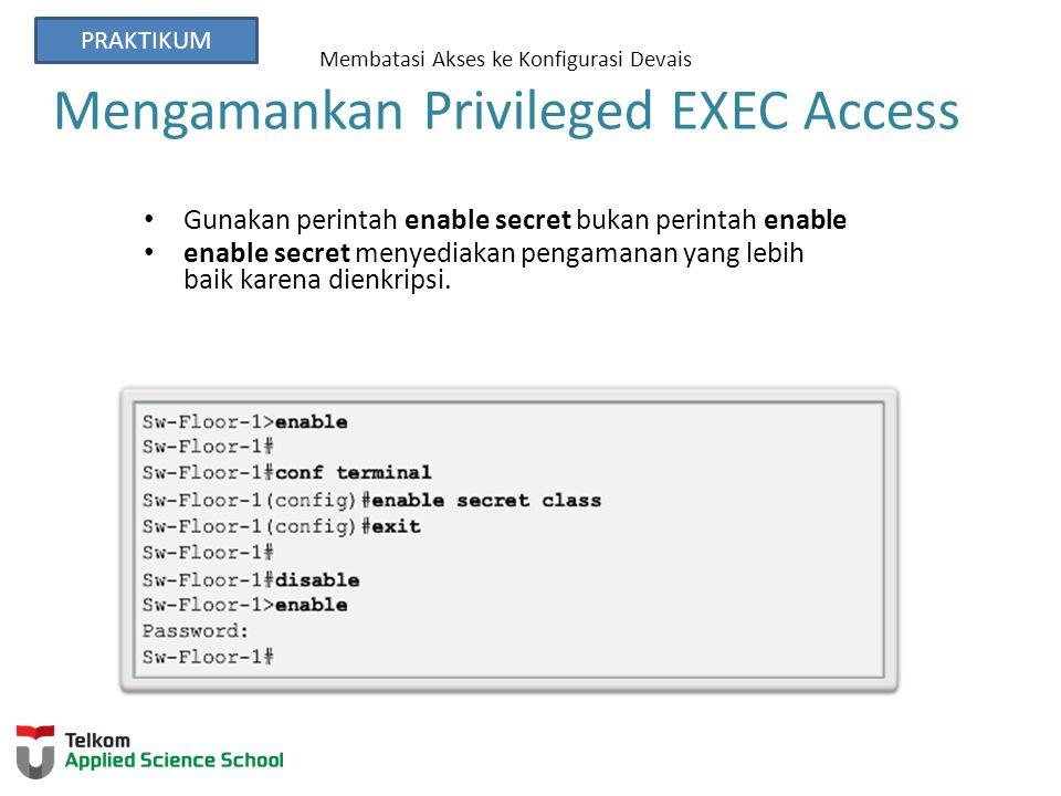 Gunakan perintah enable secret bukan perintah enable