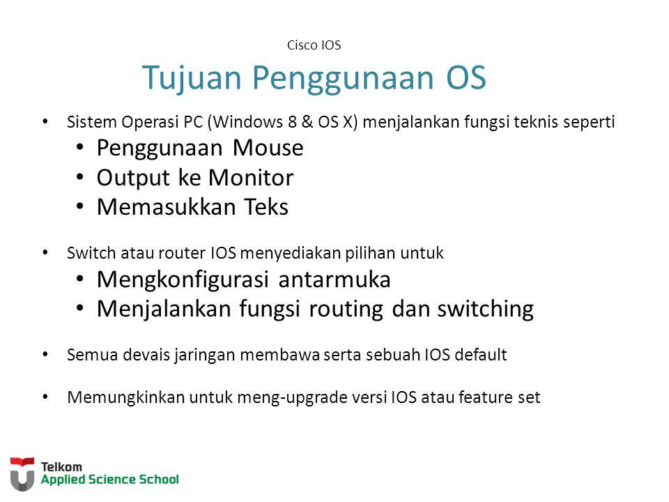 Cisco IOS Tujuan Penggunaan OS
