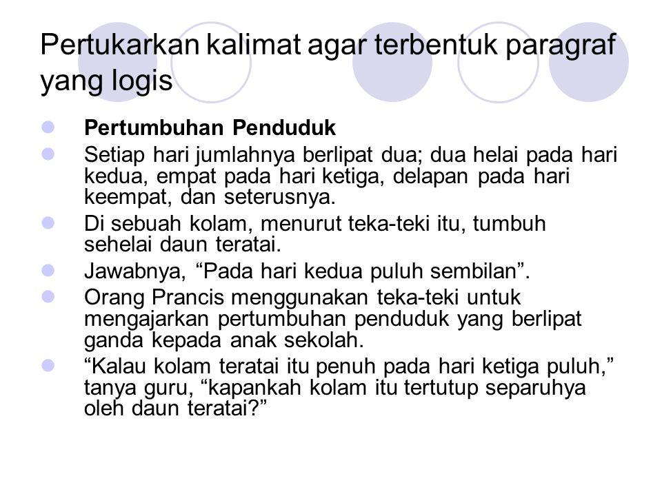 Pertukarkan kalimat agar terbentuk paragraf yang logis