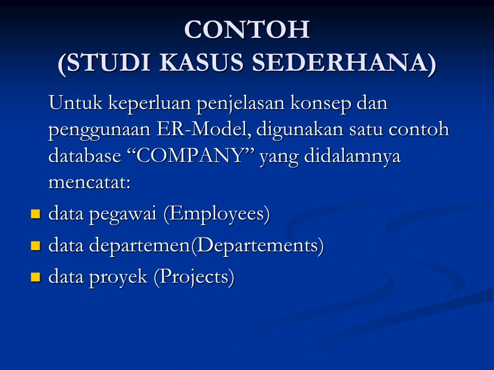CONTOH (STUDI KASUS SEDERHANA)