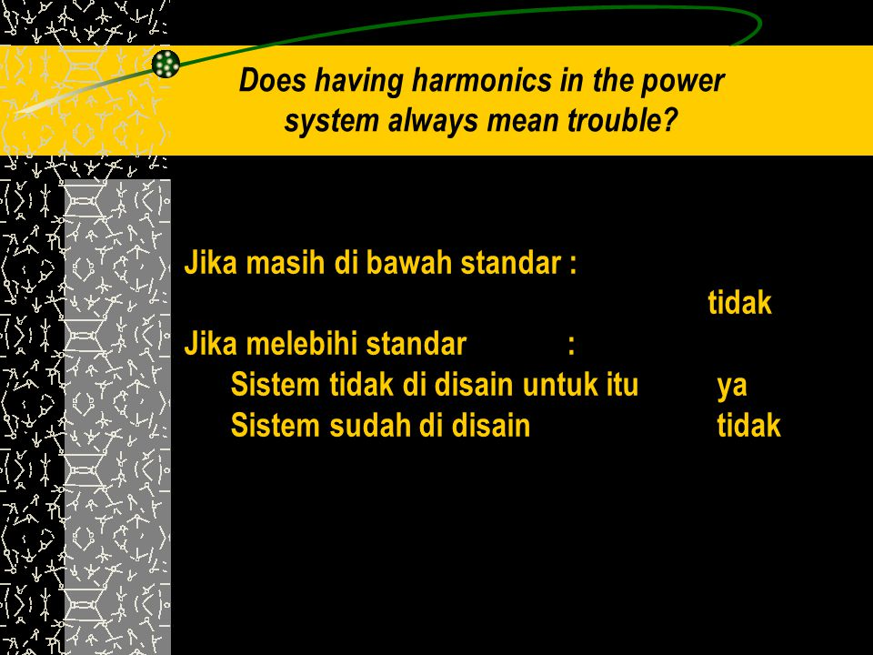 Does having harmonics in the power system always mean trouble