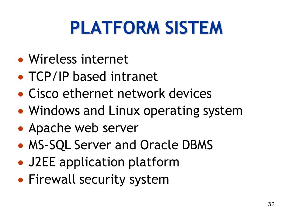 PLATFORM SISTEM Wireless internet TCP/IP based intranet