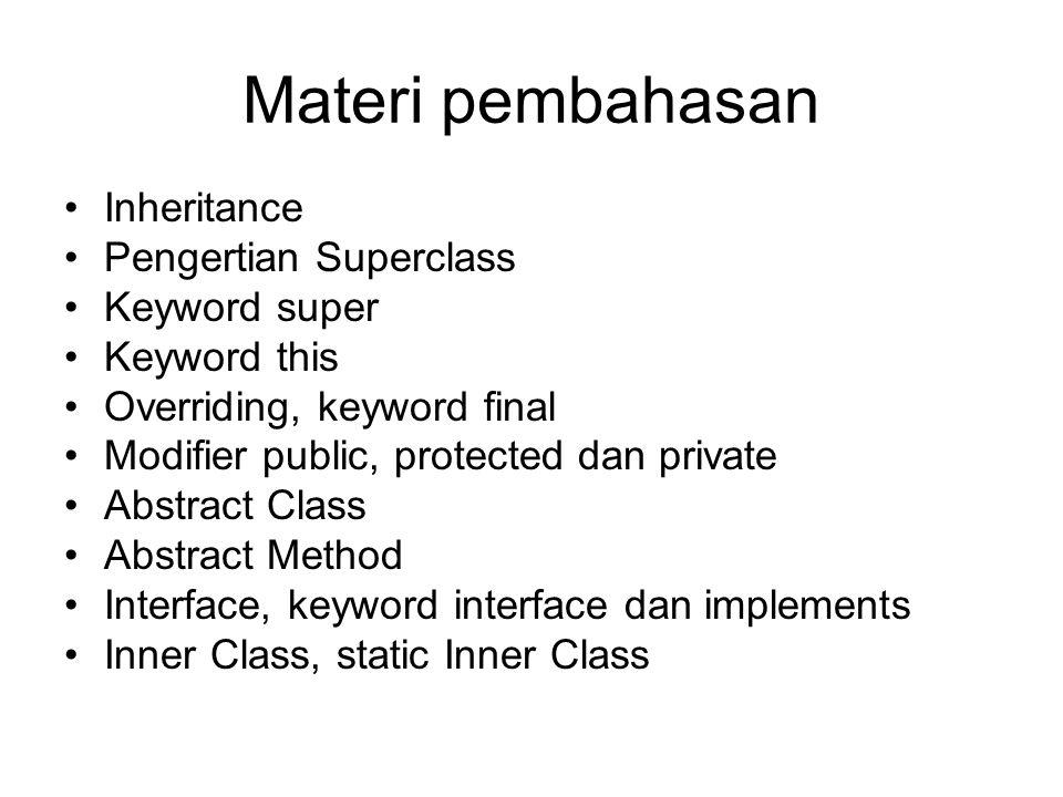 Materi pembahasan Inheritance Pengertian Superclass Keyword super