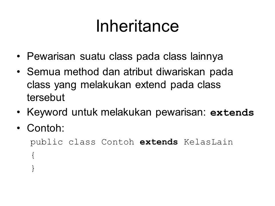 Inheritance Pewarisan suatu class pada class lainnya
