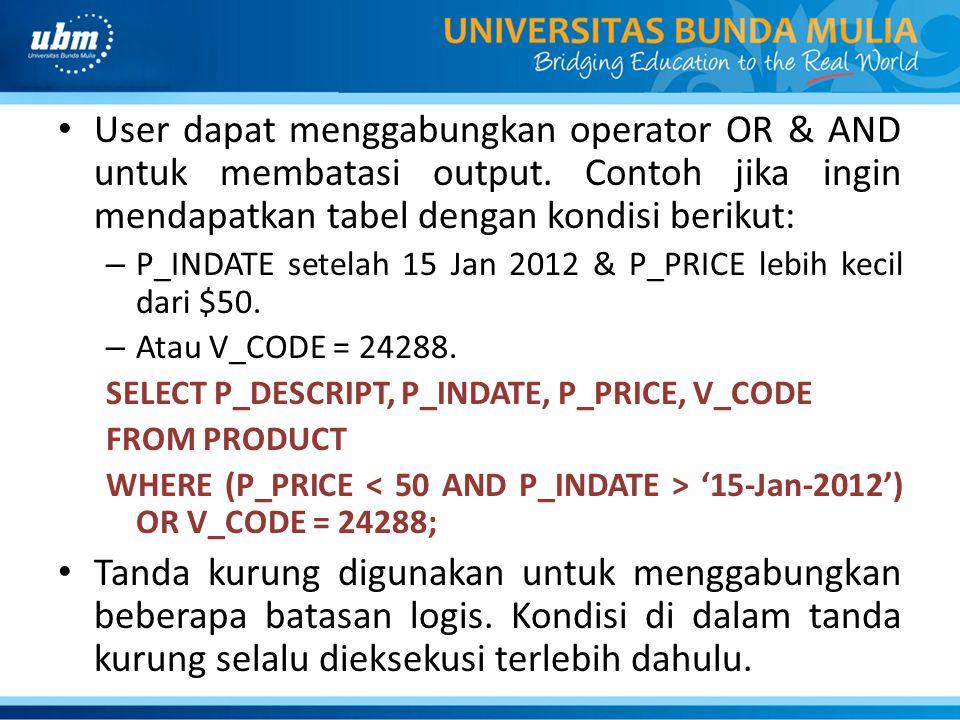 User dapat menggabungkan operator OR & AND untuk membatasi output