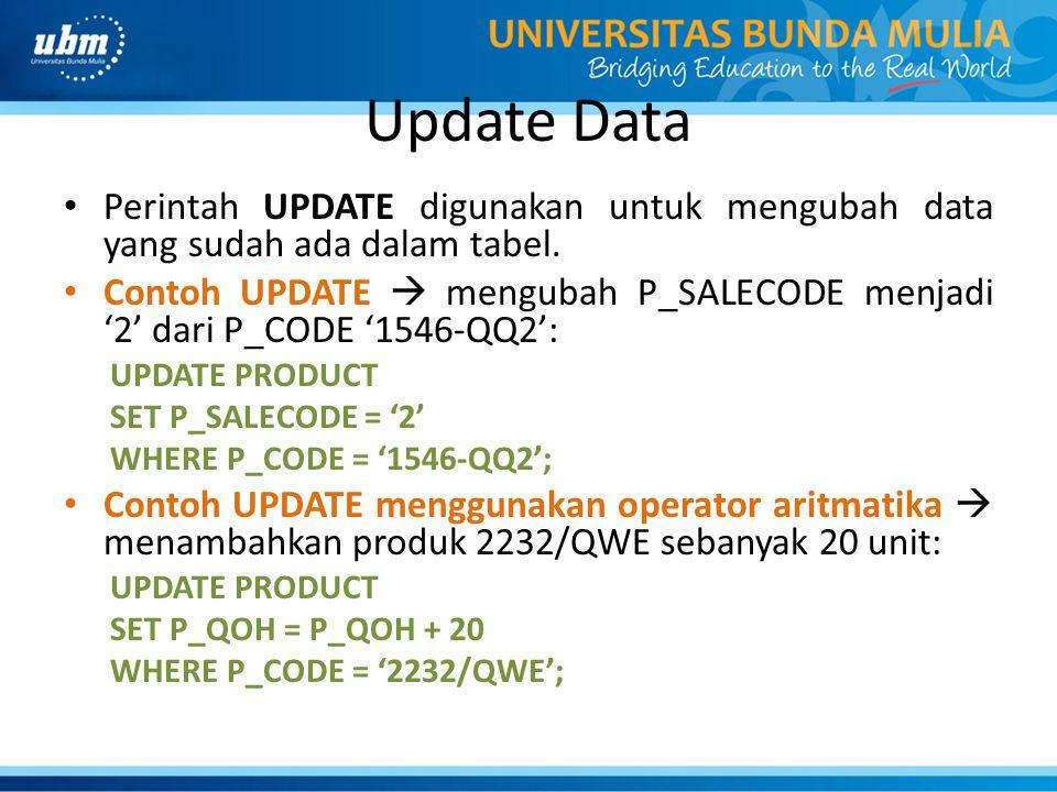 Update Data Perintah UPDATE digunakan untuk mengubah data yang sudah ada dalam tabel.