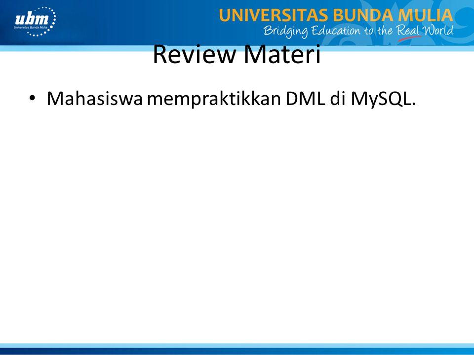 Review Materi Mahasiswa mempraktikkan DML di MySQL.