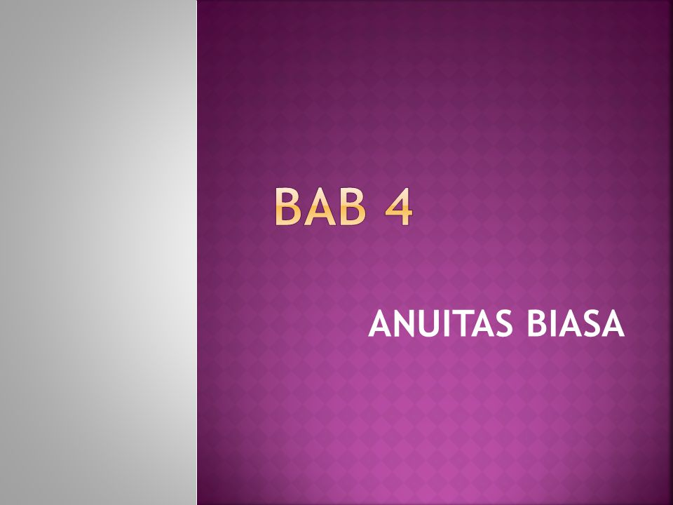 BAB 4 ANUITAS BIASA