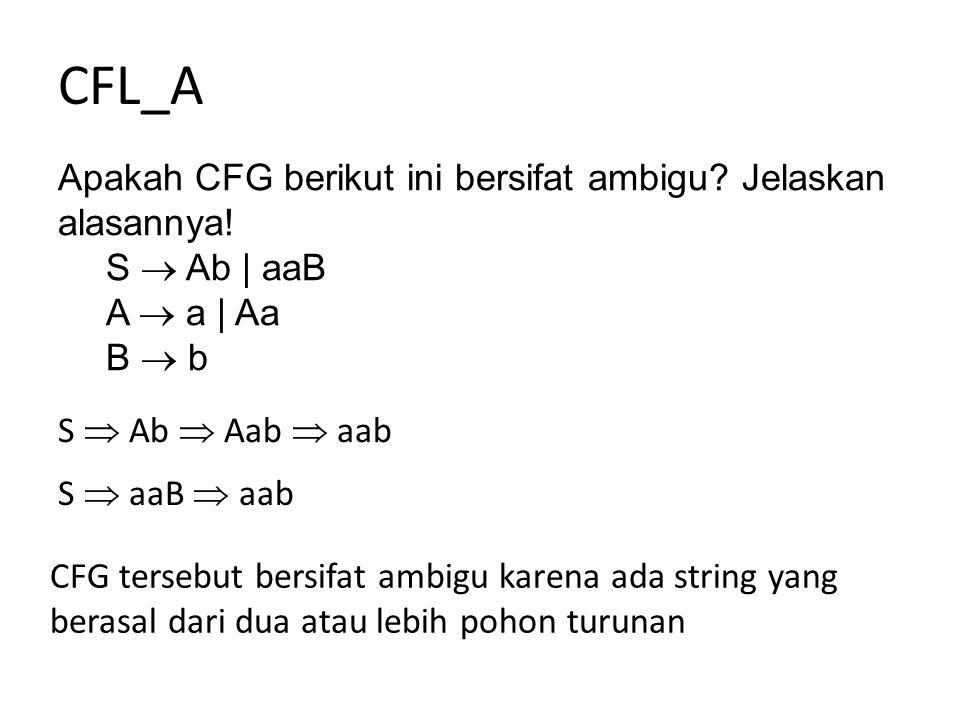 CFL_A Apakah CFG berikut ini bersifat ambigu Jelaskan alasannya!