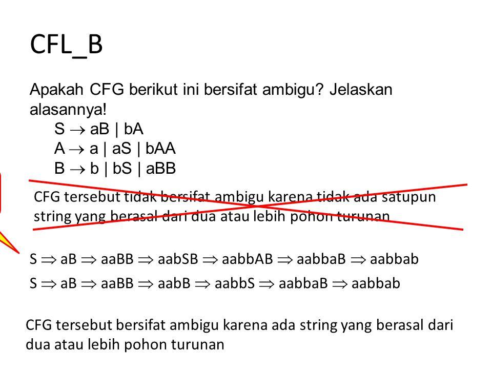 CFL_B Apakah CFG berikut ini bersifat ambigu Jelaskan alasannya!