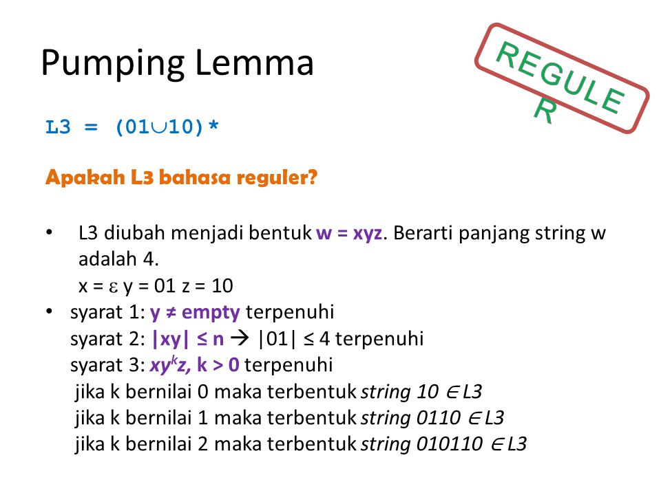 Pumping Lemma REGULER L3 = (0110)* Apakah L3 bahasa reguler