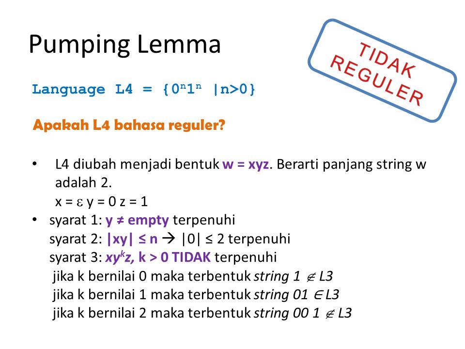 Pumping Lemma TIDAK REGULER Language L4 = {0n1n |n>0}