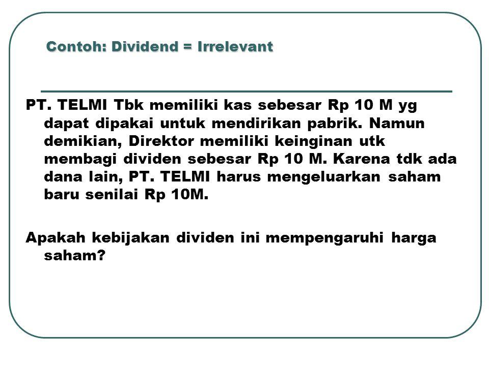 Contoh: Dividend = Irrelevant