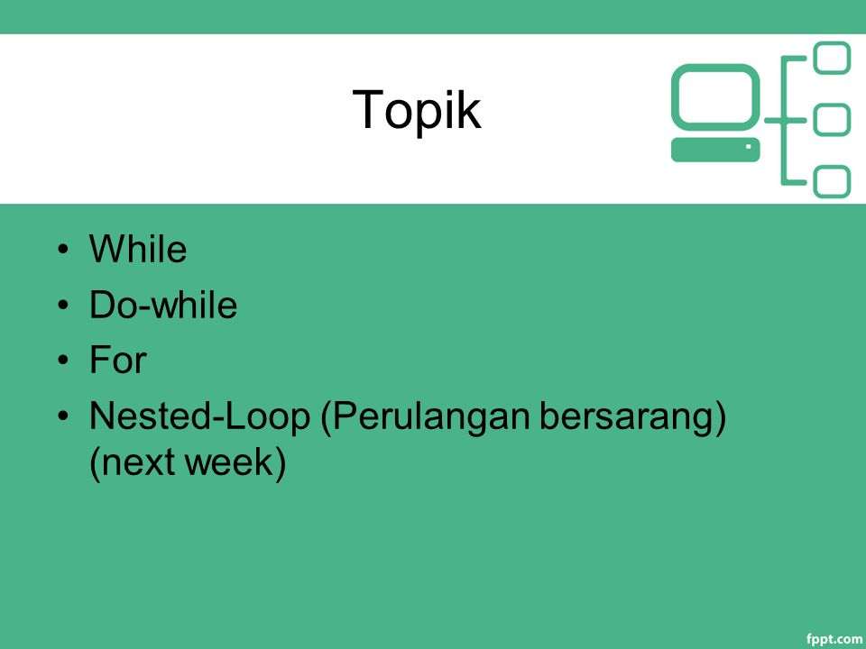 Topik While Do-while For