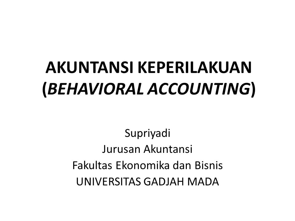 AKUNTANSI KEPERILAKUAN (BEHAVIORAL ACCOUNTING)