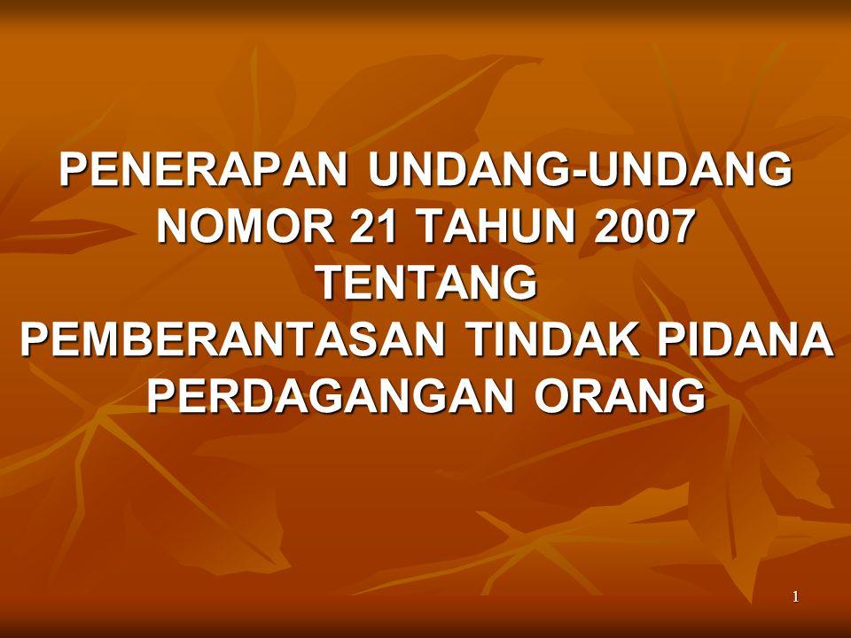 PENERAPAN UNDANG-UNDANG NOMOR 21 TAHUN 2007 TENTANG PEMBERANTASAN TINDAK PIDANA PERDAGANGAN ORANG