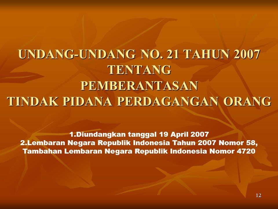 Diundangkan tanggal 19 April 2007