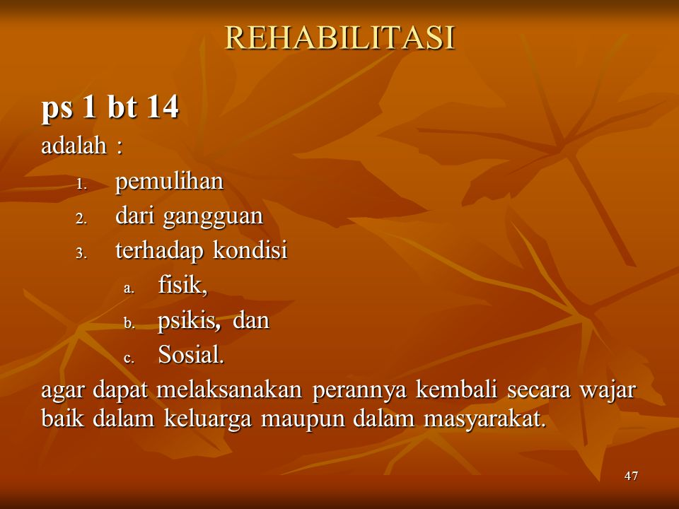 REHABILITASI ps 1 bt 14 adalah : pemulihan dari gangguan