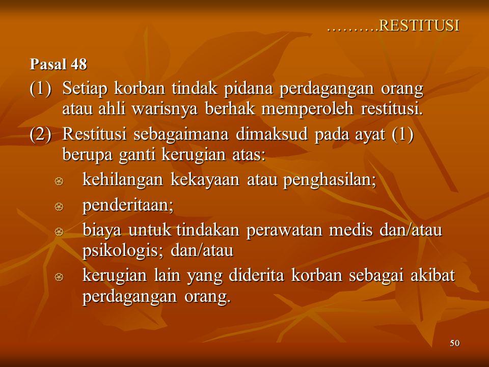 kehilangan kekayaan atau penghasilan; penderitaan;