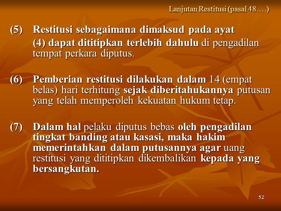 Lanjutan Restitusi (pasal 48….)