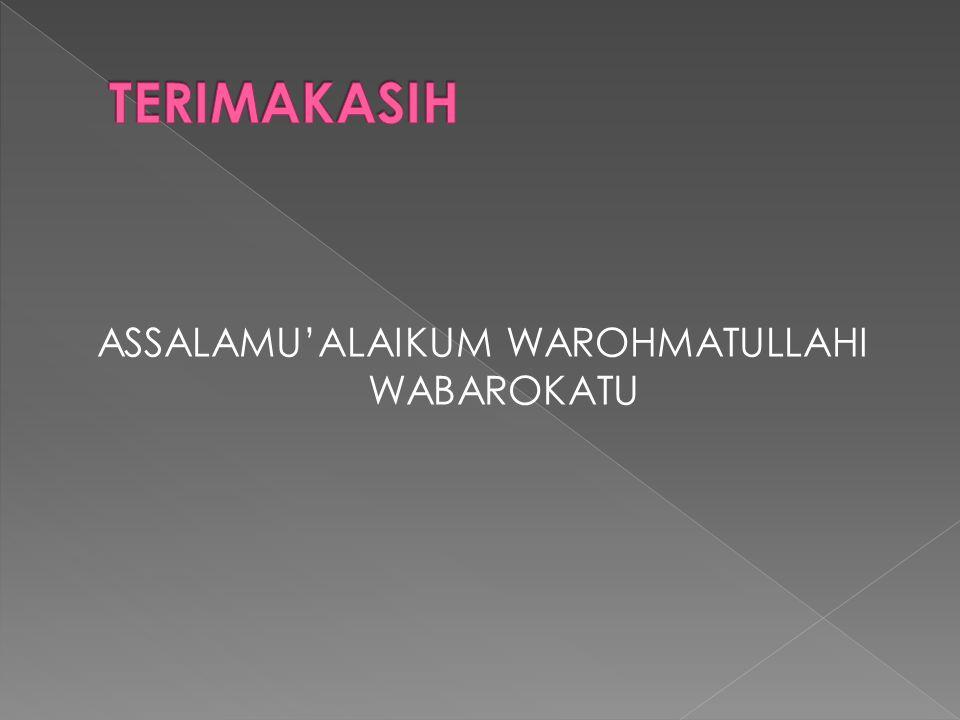 ASSALAMU'ALAIKUM WAROHMATULLAHI WABAROKATU