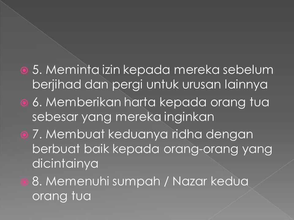 5. Meminta izin kepada mereka sebelum berjihad dan pergi untuk urusan lainnya