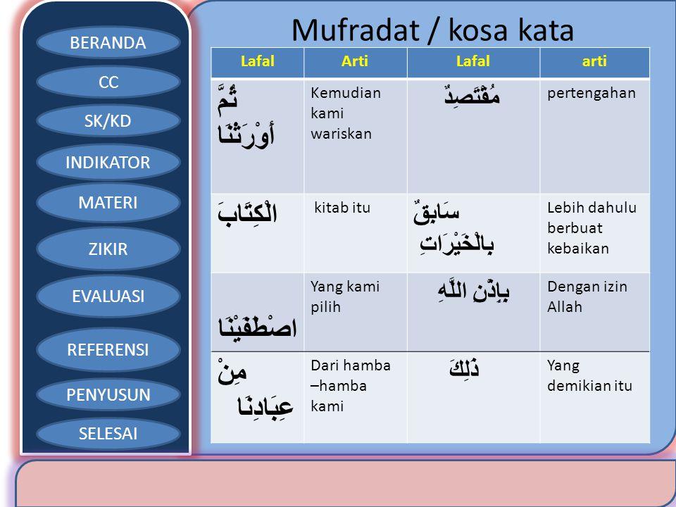 Mufradat / kosa kata ثُمَّ أَوْرَثْنَا الْكِتَابَ اصْطَفَيْنَا