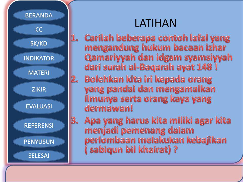 LATIHAN Carilah beberapa contoh lafal yang mengandung hukum bacaan izhar Qamariyyah dan idgam syamsiyyah dari surah al-Baqarah ayat 148 !