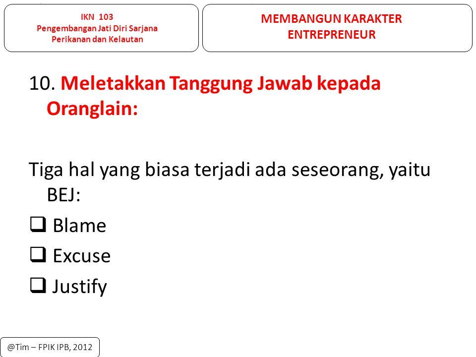 10. Meletakkan Tanggung Jawab kepada Oranglain: