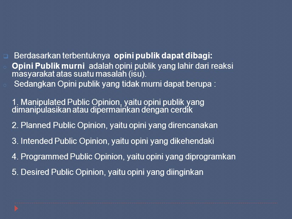 Berdasarkan terbentuknya opini publik dapat dibagi: