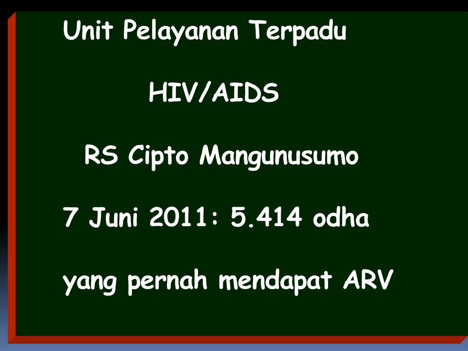 Unit Pelayanan Terpadu HIV/AIDS RS Cipto Mangunusumo 7 Juni 2011: 5