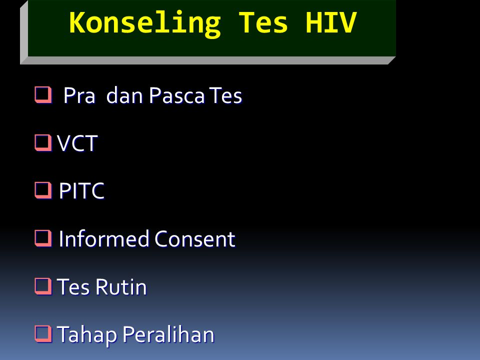 Pra dan Pasca Tes VCT PITC Informed Consent Tes Rutin Tahap Peralihan