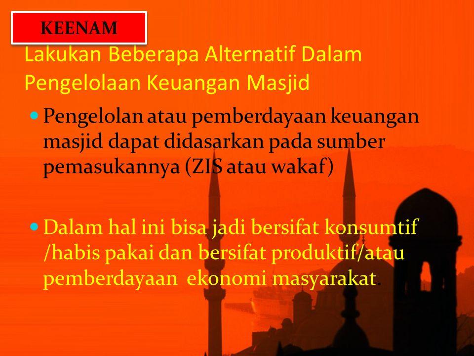 Lakukan Beberapa Alternatif Dalam Pengelolaan Keuangan Masjid