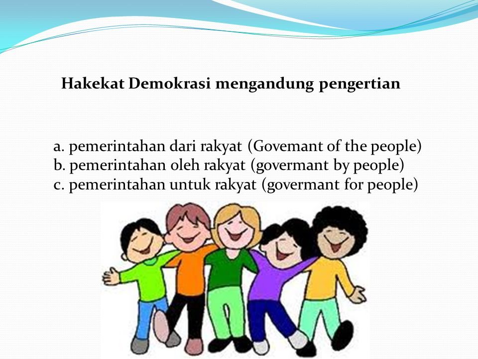 Hakekat Demokrasi mengandung pengertian