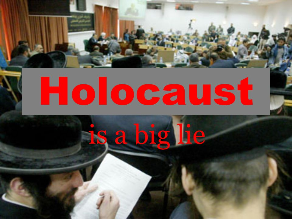 Holocaust is a big lie
